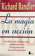 La Magia en Accion - Richard Bandler