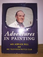 Adventures In Painting With Adrian Hill And BBC  Book