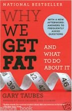 Why We Get Fat: And What to Do About It by Gary Taubes 2011 Paperback WT67079