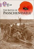 Collins Big Cat  The Battle of Passchendaele: Band 18/Pearl Collins UK VeryGood