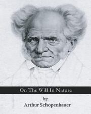 On the Will in Nature by Arthur Schopenhauer (2010, Paperback)