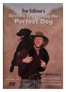 Don Sullivan's Secrets to Training the Perfect Dog