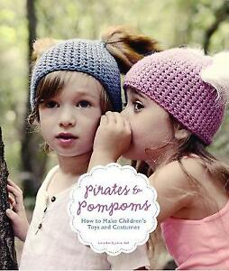 Pirates & Pompoms: How to Make Children's Toys and Costumes by Stella Bee.