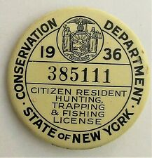 1936 license Pinback button New York Resident Hunting , Trapping and Fishing pin