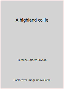 A highland collie by Terhune, Albert Payson