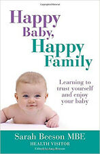 Happy Baby, Happy Family: Learning to trust yourself and enjoy your baby, New, B