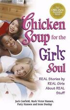 Chicken Soup for the Girl's Soul: Real Stories by Real Girls About Real Stuff (C