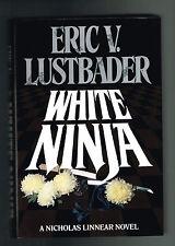 The Nicholas Linnear Novels: White Ninja Bk. 3 by Eric Van Lustbader (1991, Hard