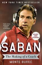 Saban : The Making of a Coach by Monte Burke (2016, Paperback)