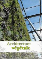 ARCHITECTURE VEGETALE - MUR VEGETAL - URBANISME - J.-F. DAURES  - EYROLLES