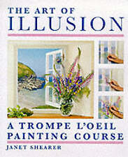 THE ART OF ILLUSION: A TROMPE L'OEIL PAINTING COURSE. (SIGNED)., Shearer, Janet.