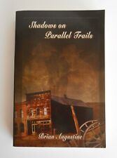 Shadows on Parallel Trails by Brian Augustine 2005 Paperback Book