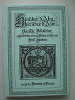 Hinüber d'Alm, herüber d'alm Bairische Volkslieder .. 1972 Bayern Lieder
