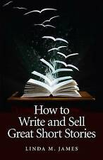 How To Write And Sell Great Short Stories-ExLibrary