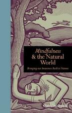 Mindfulness & the Natural World: Bringing our Awareness Back to Nature, Very Goo