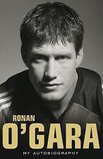 Ronan O'Gara : My Autobiography by Ronan O'Gara (2008, Paperback)