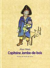Capitaine Jambe de Bois * Alan METS * Ecole Des Loisirs * animax * 6 / 8 ans