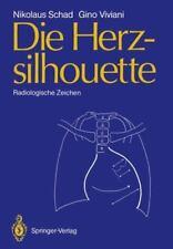 Die Herzsilhouette : Radiologische Zeichen by Nikolaus Schad and Gino Viviani...