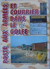 POSTE AUX ARMEES ET COURRIER DANS LE GOLFE 1990/91 Etude MARCOPHILE G. SCHMIDT