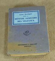 GUIDE PRATIQUE POUR LA DEFENSE SANITAIRE DES VEGETAUX - F. PAILLART   1944