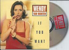 WENDY VAN WANTEN - If you want CD SINGLE 2TR CARDSLEEVE 1998 BELGIUM
