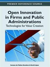Open Innovation in Firms and Public Administrations : Technologies for Value...