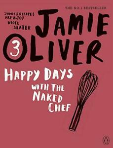 Happy Days with the Naked Chef, Very Good Condition Book, Oliver, Jamie, ISBN 01