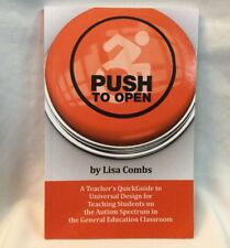 Push to Open by Lisa Combs Teacher's Quickguide To Universal Design Autism Book