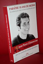 Jean Pierre CLEMENCEAU  PARAITRE 10 ANS DE MOINS ma méthode pour rester en forme