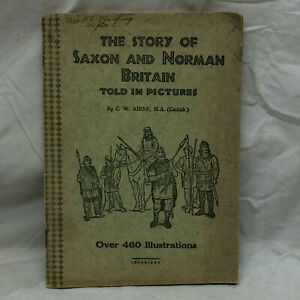 Vintage Book The Story of Saxon & Norman Britain in Pictures