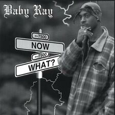 BABY RAY - NOW WHAT NEW CD