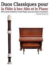 Duos Classiques Pour la Flûte à Bec Alto et le Piano : Pièces Faciles de...