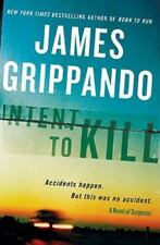 Intent to Kill : Accidents Happen, but This Was No Accident by James...