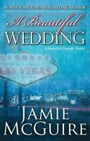 A Beautiful Wedding: A Beautiful Disaster Novella: By McGuire, Jamie