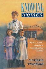 Studies in Australian History: Knowing Women : Origins of Women's Education...