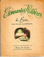ETONNANTES HISTOIRES DE BETES D'APRES LA FONTAINE 1947 BEL ETAT
