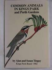 Common animals in Kings Park and Perth Gardens, Tingay, Alan, Very Good Book