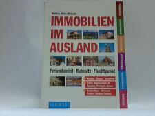 Immobilien im Ausland. Feriendomizil - Ruhesitz - Fluchtpunkt