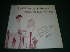 You're So Easy To Love Phil & Betty Richards~SIGNED~RARE Private Lounge Country