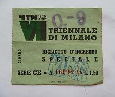 BIGLIETTO TICKET FIERA MOSTRA TRIENNALE MILANO 1936 ARTE CULTURA REGNO EXPO