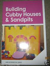 Building Cubby Houses & Sandpits MINI WORKBOOK SERIES 2012 MURDOCH BOOKS