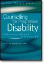 Counselling for Progressive Disability: Person-Centred Dialogues by Richard...