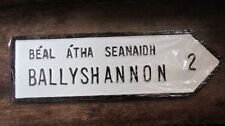Irish Road Sign Ballyshannon County Donegal Ireland's Oldest Town Hand Made