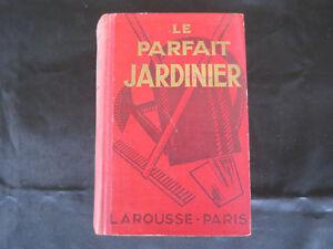 Jardin ! Le parfait jardinier ! Larousse ! 1930 ! C42