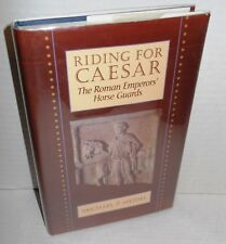 BOOK Riding for Caesar The Roman Emperor's Horse Guard by Michael P. Speidel
