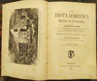 1884 PESCICOLTURA: 'LA TROTA DOMESTICA', MANUALE ILLUSTRATO SULLA TROTICULTURA