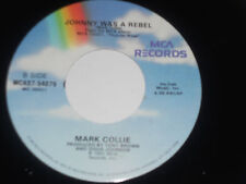 """MARK COLLIE M- Johnny Was A Rebel 45 Calloused Hands MCAs7-54079 MCA 7"""" vinyl"""