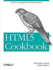 HTML5 Cookbook (Cookbooks (O'Reilly)) by Christopher Schmitt, Kyle Simpson