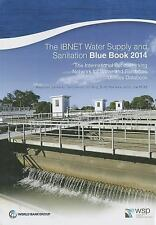 The IBNET Water Supply and Sanitation Blue Book 2014: The International