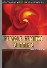 Female Genital Cutting (Confronting Violence Against Women), , Meyer, Terry Teag